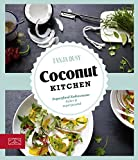 Coconut Kitchen: Superfood Kokosnuss: lecker & supergesund (German Edition)