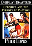 Hercules and the Tyrants of Babylon - Digitally Remastered by Peter Lupus