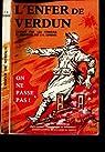 L'Enfer de Verdun, évoqué par les témoins par Lefebvre