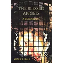 The Blessed Angels: The Reality of Things Unseen by Manly P. Hall (1996-07-01)