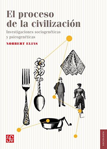 El proceso de la civilización. Investigaciones sociogenéticas y psicogenéticas (Sociologia / Sociology) por Norbert Elias