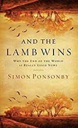 And the Lamb Wins: Why the End of the World Is Really Good News (English Edition)
