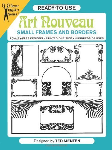 Ready-to-Use Art Nouveau Small Frames and Borders (Dover Clip Art Ready-to-Use) by Ted Menten (1985-11-01) -
