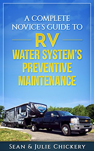 A Complete Novice's Guide to RV Water System's Preventive Maintenance Epub Descargar Gratis