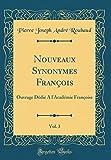 Telecharger Livres Nouveaux Synonymes Francois Vol 3 Ouvrage Dedie a l Academie Francoise Classic Reprint (PDF,EPUB,MOBI) gratuits en Francaise