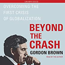 Beyond the Crash: Overcoming the First Crisis of Globalization