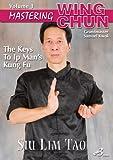 Mastering Wing Chun The Keys to Ip Man's Kung Fu Vol.1 - Siu Lim Tao
