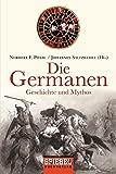 Die Germanen: Geschichte und Mythos -