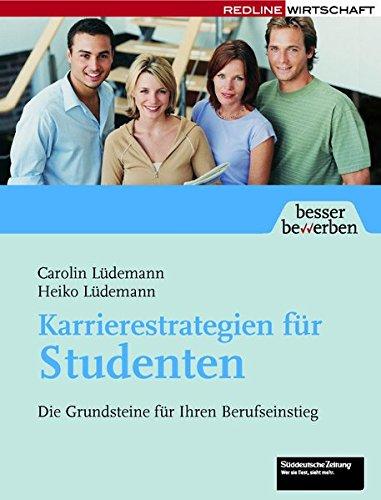 Karrierestrategien für Studenten: Die Grundsteine für ihren Berufseinstieg
