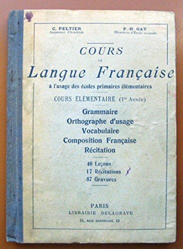 Cours de Langue Française à l'usage des écoles primaires élémentaires Cours Elémentaire 1ere Année (CE1)