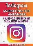 Instagram: Instagram Marketing für Anfänger