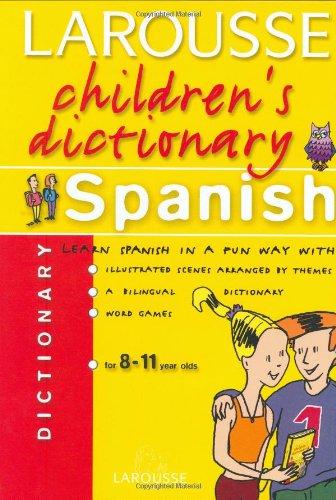 Larousse Children's Spanish Dictionary (Larousse Chidren's Dictionary)