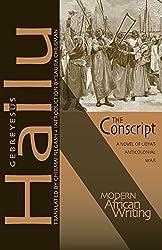 The Conscript: A Novel of Libya's Anticolonial War (Modern African Writing Series)