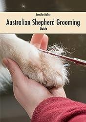 Australian Shepherd Grooming (Guide) (English Edition)