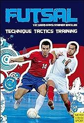 Futsal: Techniques, Tactics, Training by Vic Hermans (2010-09-15)