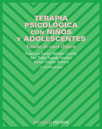 Terapia psicológica con niños y adolescentes: Estudio de casos clínicos (Psicología)