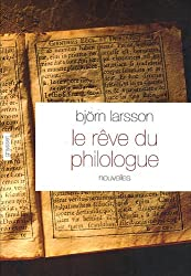 Le rêve du philologue : Nouvelles sur la joie de la découverte
