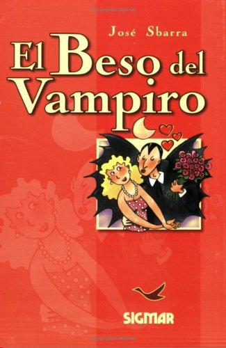 El beso del vampiro/The Vampire's Kiss (Suenos de papel/Paper Dreams)