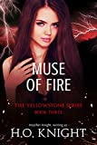 Muse of Fire: Part Three of the Post-Apocalyptic Yellowstone Series