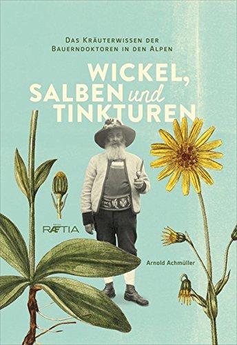 Wickel, Salben und Tinkturen par Arnold Achmüller