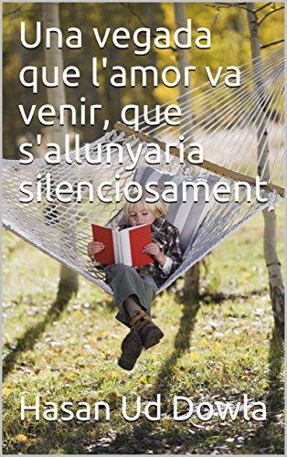 Una vegada que l'amor va venir, que s'allunyaria silenciosament (Catalan Edition) por Hasan Ud  Dowla