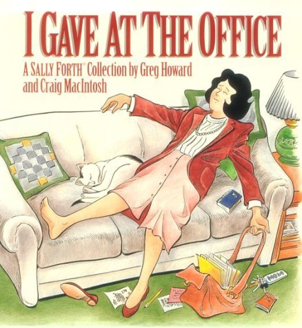 I Gave at the Office (A Sally Forth Collection) by Greg Howard (1-Mar-1994) Paperback