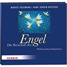 Die Botschaft der Engel: Weihnachtsmeditationen