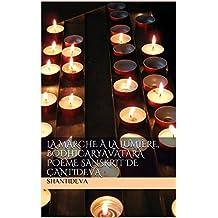 La Marche à la lumière, Bodhicaryavatara poème sanskrit de Çantideva