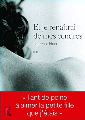 Et je renaîtrai de mes cendres (SCIENCES HUM HC) par Laurence Finet