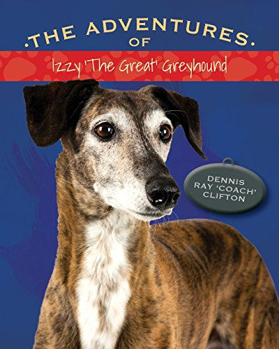 The Adventures of Izzy 'The Great' Greyhound