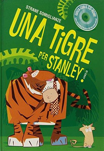 Una tigre per Stanley. Con CD-ROM (Tic toc) por Andrew Griffin