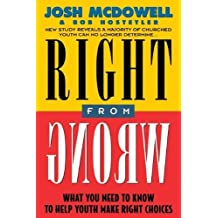 Right From Wrong by Josh McDowell (1994-01-07)