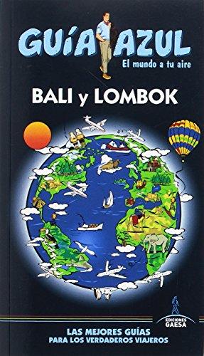 Bali  Y Lombok: BALI Y LOMBOK GUÍA AZUL por Luis Mazarrasa