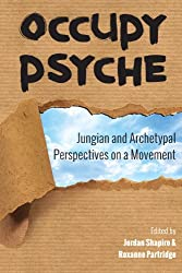 Occupy Psyche: Jungian and Archetypal Perspectives on a Movement (English Edition)
