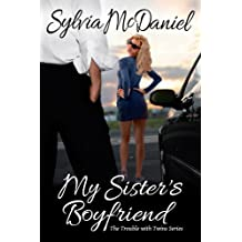 My Sister's Boyfriend: A Short Contemporary Romantic Comedy (The Trouble With Twins Romance Series Book 1)