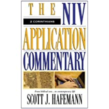 By Scott J. Hafemann 2 Corinthians: From Biblical Text - to Contemporary Life (NIV Application Commentary) [Hardcover]