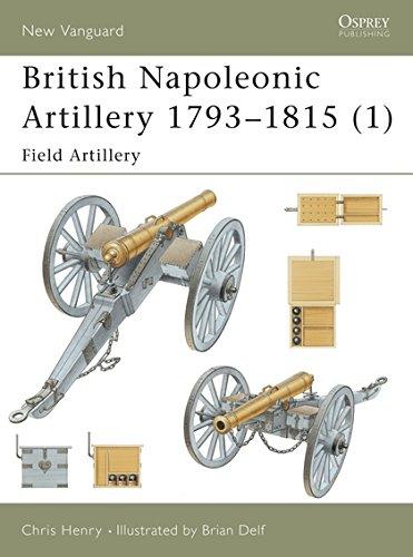 British Napoleonic Artillery 1793-1815 (1): Field Artillery: Field Artillery v. 1 (New Vanguard) por Chris Henry