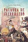 Palabra de guerrillero par Francisco Núñez Roldán