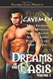 Ellora's Cavemen: Dreams of the Oasis Volume 1 by Myla Jackson (2006-03-30)