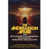 The Andreasson Affair: The Documented Investigation of a Woman's Abduction Aboard a UFO by Fowler, Raymond E., J. Allen Hynek (1980) Hardcover