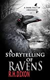 A Storytelling of Ravens by R. H. Dixon