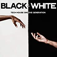 Black & White (Tech House Groove Generation)