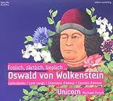 Frolich, zärtlich, lieplich... Oswald von Wolkenstein - Liebeslieder