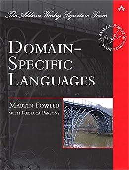 Domain-Specific Languages (Addison-Wesley Signature Series (Fowler)) de [Fowler, Martin]