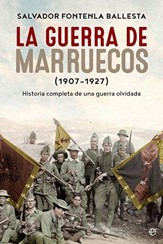 La guerra de Marruecos (Historia del siglo XX) por Salvador Fontenla Ballesta