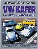 VW Käfer-Cabrios und Transporter: Restaurierungs- und Kaufberater, alle Käfer 1946-78, Transporter 1949-1979 (Schrader-Motor-Album)
