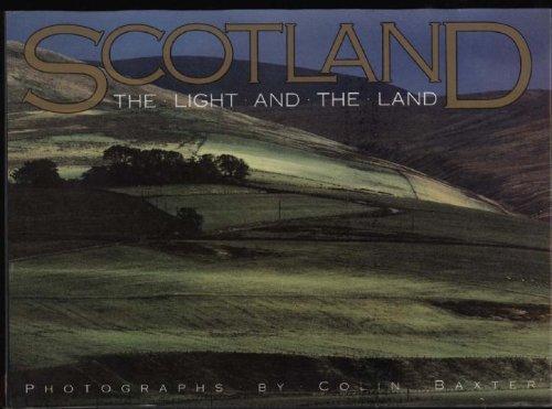 Scotland: The Light and the Land por Colin Baxter