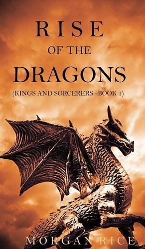Rise of the Dragons (Kings and Sorcerers--Book 1) by Morgan Rice (2015-01-20)