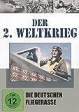 Der 2. Weltkrieg - Die Deutschen Fliegerasse