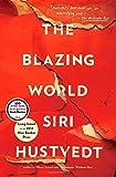 The Blazing World: A Novel von Siri Hustvedt